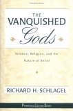 The Vanquished Gods: Science, Religion, and the Nature of Belief
