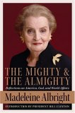 The Mighty and the Almighty : Reflections on America, God, and World Affairs