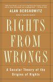 Rights From Wrongs: A Secular Theory of the Origin of Rights
